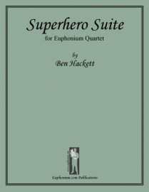 Hackett - Superhero Suite for Euph Quartet